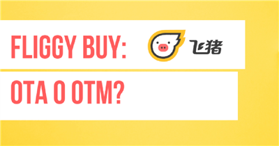 Fliggy Buy: OTA o OTM?
