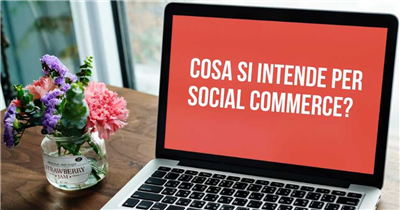 Cosa si intende per social commerce?